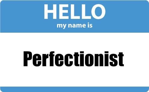 Hello my name is Perfectionist